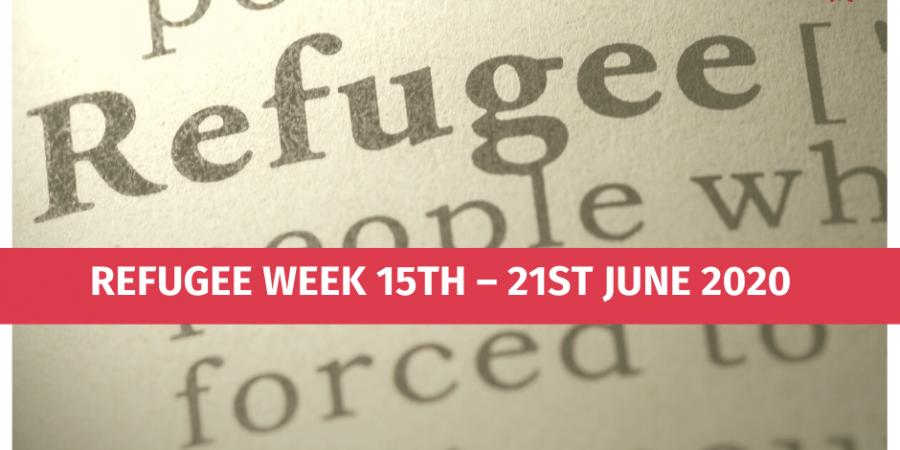 Refugee Week 15th – 21st June 2020